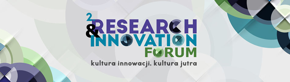 2. Research & Innovation Forum. Kultura innowacji, kultura jutra.